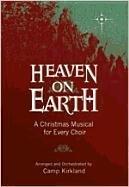 Heaven on Earth: A Christmas Musical for Every Choir