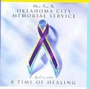 Music From The Oklahoma City Memorial Service- April 19, 1995, A Time of Helaing by Various Artists