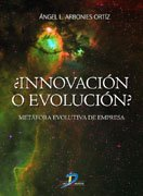 ¿Innovación o evolución? : metáfora evolutiva de la empresa