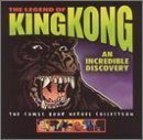 The Legend of King Kong: An Incredible Discovery by Legend of King Kong