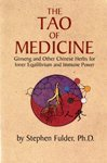 The Tao of Medicine: Ginseng and Other Chinese Herbs for Inner Equilibrium and Immune Power