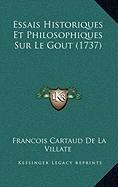 Essais Historiques Et Philosophiques Sur Le Gout (1737)