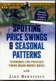 Spotting Price Swings & Seasonal Patterns: Techniques for Precisely Timing Major Market Moves with Jake Bernstein