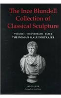 The Ince Blundell Collection Of Classical Sculpture: The Portraits, The Female Portraits (The Ince Blundell Collection of Classical Sculpture , Vol1, Part 2)