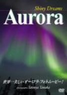 Shiny Dreams Aurora [DVD]