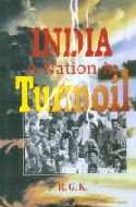 India a Nation in Turmoil