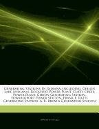 Articles on Generating Stations in Indiana, Including: Gibson Lake (Indiana), Rockport Power Plant, Clifty Creek Statio Hephaestus Books