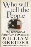 WHO WILL TELL THE PEOPLE? THE BREAKDOWN OF AMERICAN DEMOCRACY