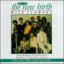 Wild Flowers: Best of The New Birth by New Birth (1998-05-03)