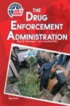 The Drug Enforcement Administration (Your Government: How It Works)