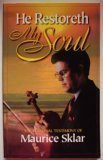 He Restoreth My Soul: The Personal Testimony Of Maurice Sklar
