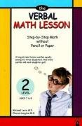 Download The Verbal Math Lesson: Step-by-Step Math Without Pencil or Paper, Level 2 0913063126
