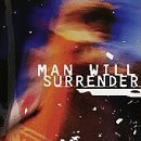 Man Will Surrender (1997-01-01)