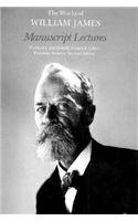 Manuscript Lectures (The Works of William James)