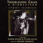 Troublesome Creek: A Midwestern - Original Soundtrack