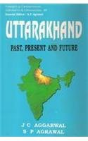 Uttarakhand Past, Present and Future