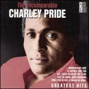 Incomparable Charley Pride: Greatest Hits by Charley Pride