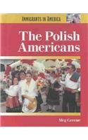 The Polish Americans (Immigrants in America)