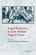 Staged Properties in Early Modern English Drama by Unknown(2006-11-23)