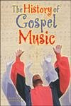 The History of Gospel Music (African American Achievers)