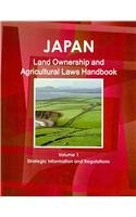 Japan Land Ownership and Agriculture Laws Handbook: Strategic Information and Basic Law