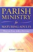 Parish Ministry for Maturing Adults: Principles, Plans, and Bold Proposals