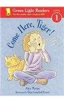 Come Here, Tiger! (Green Light Readers: Level 1 (Pb))