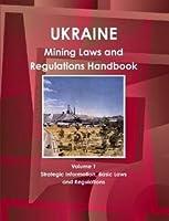 Ukraine Mining Laws and Regulations Handbook (World Law Business Library)