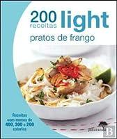 200 Receitas Light - Pratos de Frango