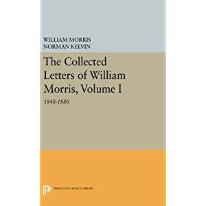 The Collected Letters of William Morris: 1848-1880 (Princeton Legacy Library)