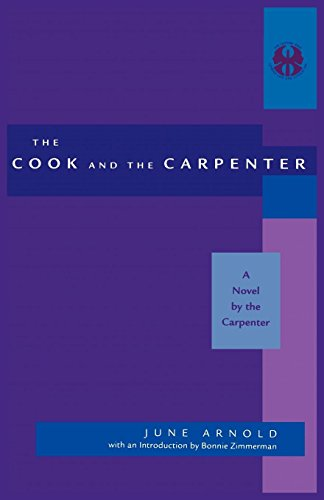 Download The Cook and the Carpenter: A Novel by the Carpenter (The Cutting Edge: Lesbian Life and Literature Series) 0814706312