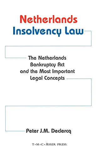 Download Netherlands Insolvency Law: The Netherlands Bankruptcy Act and the Most Important Legal Concepts 9067041440