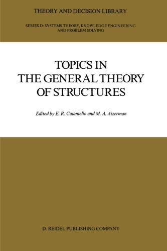 Download Topics in the General Theory of Structures (Theory and Decision Library D:) 9401081999