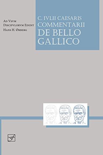 Download Commentarh De Bello Gallico: C. IVLII Caesaris EX Libris, I, IV, V Discipvlis Legenda (Lingua Latina) 1585102326