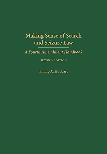 Download Making Sense of Search and Seizure Law: A Fourth Amendment Handbook 1611636159