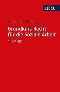 Grundkurs Recht für die Soziale Arbeit (German Edition)
