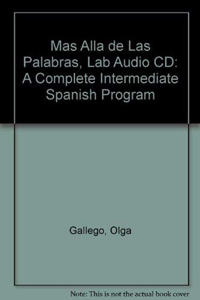 同意する期待船員M?s all? de las palabras, Lab Audio CD: A Complete Intermediate Spanish Program