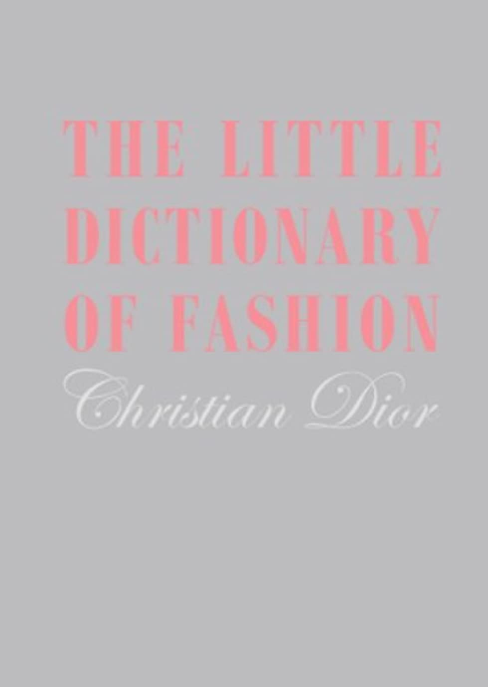 サルベージ電報立ち寄るLittle Dictionary of Fashion, The: A Guide to Dress Sense for Every Woman (English Edition)