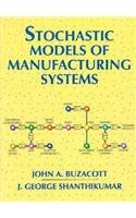 Stochastic Models of Manufacturing Systems (Prentice-hall International Series in Industrial & Systems Engineering)