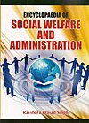Encyclopaedia of Social Welfare and Administration