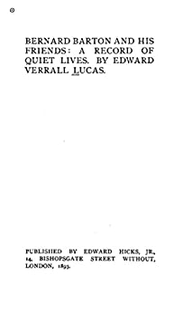 Bernard Barton and His Friends, a Record of Quiet Lives by [Lucas,  Edward Verrall]