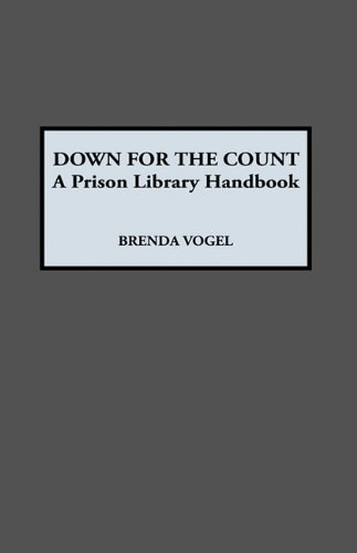 Download Down for the Count: A Prison Library Handbook 0810829274