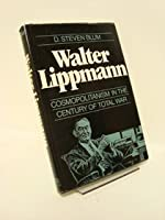 Walter Lippmann: Cosmopolitanism in the Century of Total War