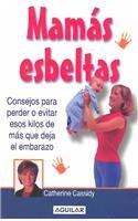 Mamas Esbeltas/Thin Mothers: Consejos Para Perder O Evitar Esos Kilos De Mas Que Deja El Embarazo