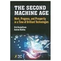 The Second Machine Age [Hardcover] [Jan 01, 2015] Erik Bryniolfsson Andrew McAfee