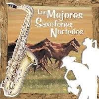 Lo Me Jores Saxofones Nortenos
