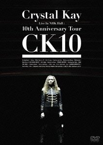 [画像:Crystal Kay Live In NHK Hall:10th Anniversary Tour CK10 [DVD]]