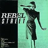 REBEL STREET(紙ジャケット仕様)