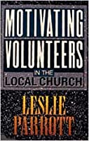 Motivating Volunteers in the Local Church
