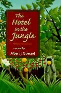 The Hotel in the Jungle: A Novel